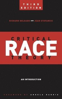 bokomslag Critical Race Theory (Third Edition)