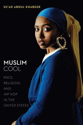 bokomslag Muslim Cool: Race, Religion, and Hip Hop in the United States
