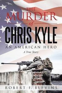 bokomslag The Murder of Chris Kyle