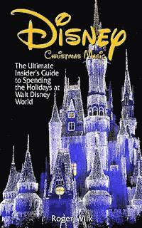 bokomslag Disney Christmas Magic: The Ultimate Insider's Guide to Spending the Holidays at Walt Disney World