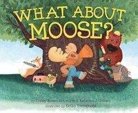 bokomslag What about Moose?