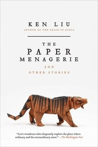 bokomslag The Paper Menagerie and Other Stories