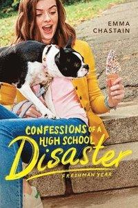 bokomslag Confessions of a High School Disaster: Freshman Year