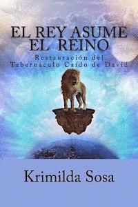 bokomslag El Rey Asume El Reino: Restauración del Tabernáculo Caído de David