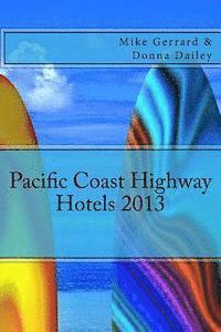 bokomslag Pacific Coast Highway Hotels 2013