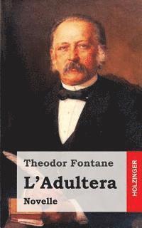 bokomslag L'Adultera: Novelle