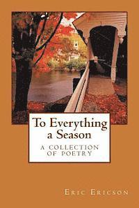bokomslag To Everything a Season: a collection of poetry