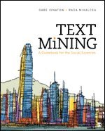 bokomslag Text Mining: A Guidebook for the Social Sciences