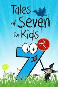 bokomslag Tales of Seven for Kids (Book 1): Seven Magical Fairy Stories About the Number Seven for Children (Illustrated)