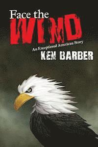 bokomslag Face the Wind: An Exceptional American Story