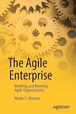 bokomslag Agile enterprise - building and running agile organizations