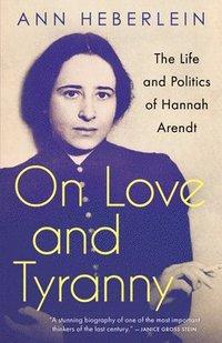 bokomslag On Love and Tyranny