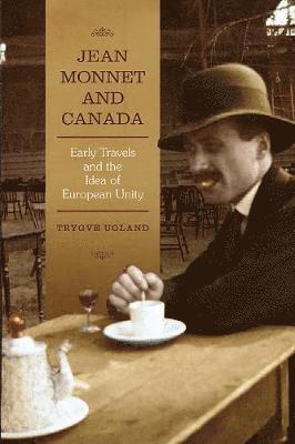 bokomslag Jean Monnet and Canada