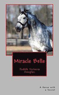 bokomslag Miracle Belle: A Horse with a Secret