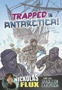 bokomslag Trapped in Antarctica!: Nickolas Flux and the Shackleton Expedition