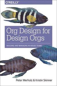 bokomslag Org Design for Design Orgs