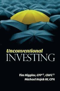 bokomslag Unconventional Investing: Alternative Strategies Beyond Just Stocks & Bonds and Buy & Hold