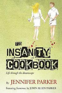 bokomslag The Insanity Cookbook: Life through the dreamscape
