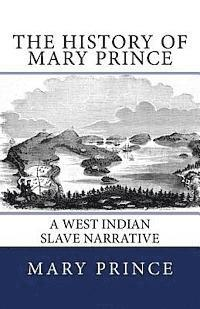 bokomslag The History of Mary Prince: A West Indian Slave Narrative