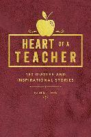 bokomslag Heart of a Teacher: A Collection of Quotes & Inspirational Stories