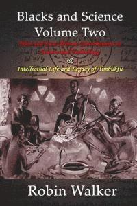 bokomslag Blacks and Science Volume Two: West and East African Contributions to Science and Technology AND Intellectual Life and Legacy of Timbuktu