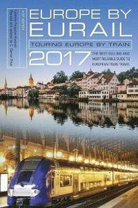 bokomslag Europe by Eurail 2017: Touring Europe by Train