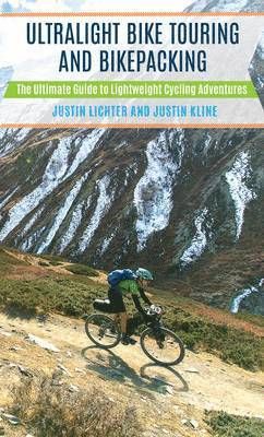 bokomslag Ultralight Bike Touring and Bikepacking: The Ultimate Guide to Lightweight Cycling Adventures