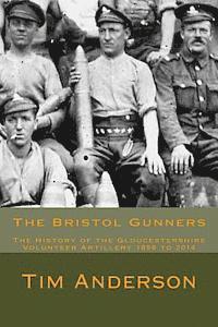 bokomslag The Bristol Gunners: The History of the Gloucestershire Volunteer Artillery