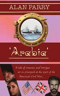 bokomslag Arabia: A Tale of Romance and Intrigue Set in Liverpool at the Start of the American Civil War