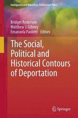 bokomslag The Social, Political and Historical Contours of Deportation