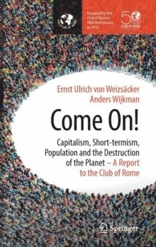 bokomslag Come On!: Capitalism, Short-termism, Population and the Destruction of the Planet