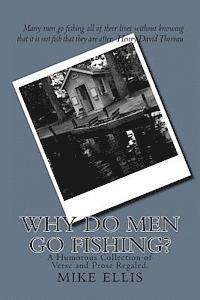 bokomslag Why Do Men Go Fishing?: A Humorous Collection of Verse and Prose Regaled