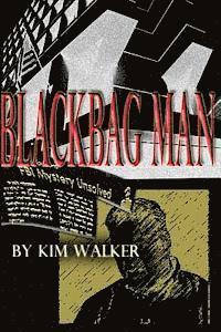 bokomslag BlackBag Man: The UNAUTHORIZED Biography of a ROGUE AGENT