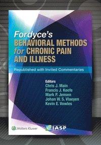 bokomslag Fordyce's Behavioral Methods for Chronic Pain and Illness