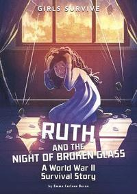 bokomslag Ruth and the Night of Broken Glass: A World War II Survival Story
