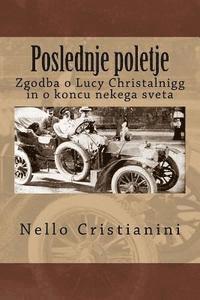 bokomslag Poslednje Poletje: Zgodba O Lucy Christalnigg in O Koncu Nekega Sveta