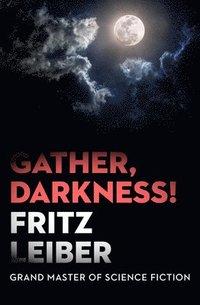 bokomslag Gather, Darkness!