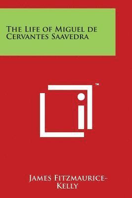 bokomslag The Life of Miguel de Cervantes Saavedra