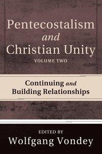 bokomslag Pentecostalism and Christian Unity, Volume 2