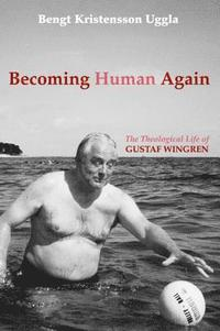 bokomslag Becoming Human Again