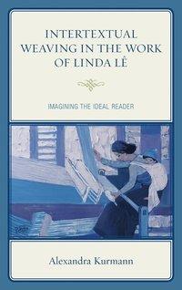 bokomslag Intertextual Weaving in the Work of Linda Le
