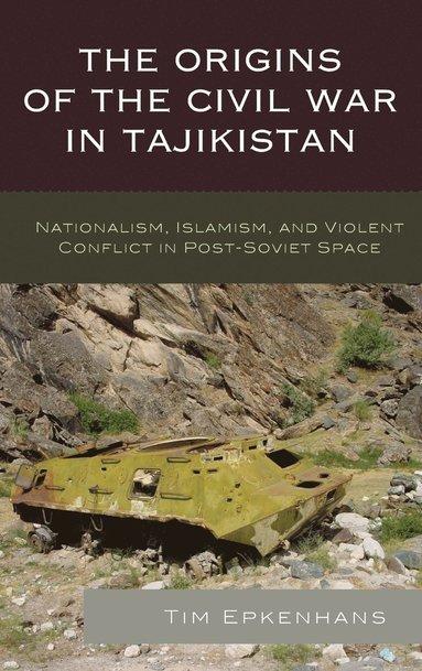 bokomslag Origins of the civil war in tajikistan - nationalism, islamism, and violent