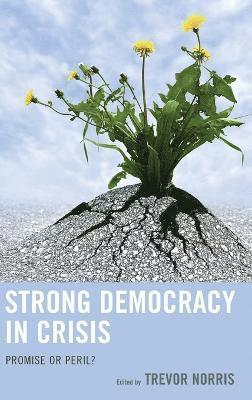 bokomslag Strong democracy in crisis - promise or peril?