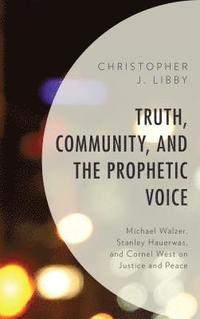 bokomslag Truth, Community, and the Prophetic Voice