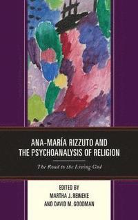 bokomslag Ana-Maria Rizzuto and the Psychoanalysis of Religion