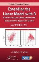 bokomslag Extending the Linear Model with R: Generalized Linear, Mixed Effects and Nonparametric Regression Models, Second Edition