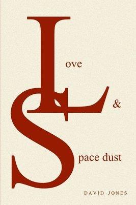 bokomslag Love And Space Dust