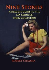 bokomslag Nine Stories: A Reader's Guide to the J.D. Salinger Story Collection