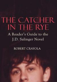 bokomslag The Catcher in the Rye: A Reader's Guide to the J.D. Salinger Novel
