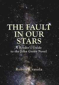 bokomslag The Fault in Our Stars: A Reader's Guide to the John Green Novel
